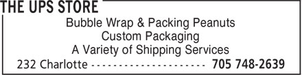 The UPS Store (705-748-2639) - Display Ad - Bubble Wrap & Packing Peanuts Custom Packaging A Variety of Shipping Services Bubble Wrap & Packing Peanuts Custom Packaging A Variety of Shipping Services
