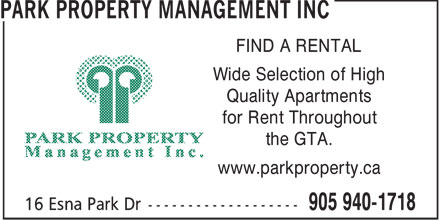 Park Property Management Inc (905-940-1718) - Annonce illustr&eacute;e - FIND A RENTAL Wide Selection of High Quality Apartments for Rent Throughout the GTA. www.parkproperty.ca  FIND A RENTAL Wide Selection of High Quality Apartments for Rent Throughout the GTA. www.parkproperty.ca  FIND A RENTAL Wide Selection of High Quality Apartments for Rent Throughout the GTA. www.parkproperty.ca  FIND A RENTAL Wide Selection of High Quality Apartments for Rent Throughout the GTA. www.parkproperty.ca  FIND A RENTAL Wide Selection of High Quality Apartments for Rent Throughout the GTA. www.parkproperty.ca  FIND A RENTAL Wide Selection of High Quality Apartments for Rent Throughout the GTA. www.parkproperty.ca  FIND A RENTAL Wide Selection of High Quality Apartments for Rent Throughout the GTA. www.parkproperty.ca  FIND A RENTAL Wide Selection of High Quality Apartments for Rent Throughout the GTA. www.parkproperty.ca