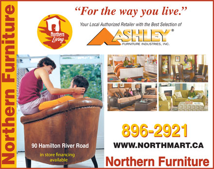 North Mart Furniture (709-896-2921) - Annonce illustrée - For the way you live. Your Local Authorized Retailer with the Best Selection of thern Furniture 896-2921 r 90 Hamilton River Road WWW.NORTHMART.CA in store nancing available No Northern Furniture
