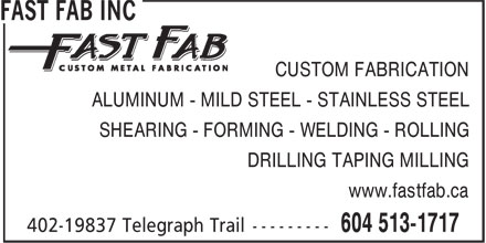 Fast Fab Inc (604-513-1717) - Annonce illustrée - CUSTOM FABRICATION ALUMINUM - MILD STEEL - STAINLESS STEEL SHEARING - FORMING - WELDING - ROLLING DRILLING TAPING MILLING www.fastfab.ca