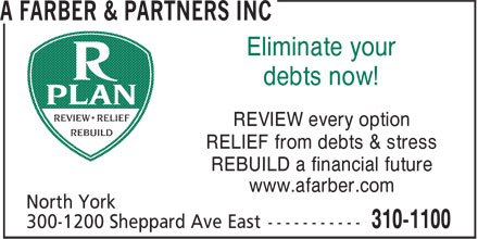 A Farber & Partners Inc (310-1100) - Annonce illustrée - REVIEW every option RELIEF from debts & stress REBUILD a financial future www.afarber.com Eliminate your debts now! REVIEW every option RELIEF from debts & stress REBUILD a financial future www.afarber.com Eliminate your debts now!