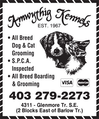 Amwythig Kennels (403-279-2273) - Annonce illustrée - All Breed Dog & Cat Grooming S.P.C.A. Inspected All Breed Boarding & Grooming 403 279-2273