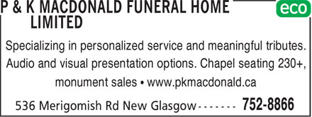 P & K MacDonald Funeral Home Limited (902-752-8866) - Annonce illustrée - Specializing in personalized service and meaningful tributes. Audio and visual presentation options. Chapel seating 230+, monument sales • www.pkmacdonald.ca