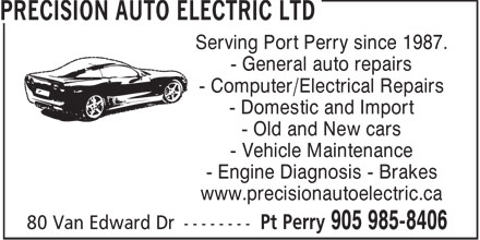 Precision Auto Electric Ltd (905-985-8406) - Display Ad - Serving Port Perry since 1987. - General auto repairs - Computer/Electrical Repairs - Domestic and Import - Old and New cars - Vehicle Maintenance - Engine Diagnosis - Brakes www.precisionautoelectric.ca