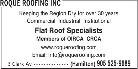 Roque Roofing Inc (905-525-9689) - Display Ad - Keeping the Region Dry for over 30 years Commercial Industrial Institutional Flat Roof Specialists Members of OIRCA CRCA www.roqueroofing.com Email: Info@roqueroofing.com  Keeping the Region Dry for over 30 years Commercial Industrial Institutional Flat Roof Specialists Members of OIRCA CRCA www.roqueroofing.com Email: Info@roqueroofing.com  Keeping the Region Dry for over 30 years Commercial Industrial Institutional Flat Roof Specialists Members of OIRCA CRCA www.roqueroofing.com Email: Info@roqueroofing.com  Keeping the Region Dry for over 30 years Commercial Industrial Institutional Flat Roof Specialists Members of OIRCA CRCA www.roqueroofing.com Email: Info@roqueroofing.com  Keeping the Region Dry for over 30 years Commercial Industrial Institutional Flat Roof Specialists Members of OIRCA CRCA www.roqueroofing.com Email: Info@roqueroofing.com  Keeping the Region Dry for over 30 years Commercial Industrial Institutional Flat Roof Specialists Members of OIRCA CRCA www.roqueroofing.com Email: Info@roqueroofing.com  Keeping the Region Dry for over 30 years Commercial Industrial Institutional Flat Roof Specialists Members of OIRCA CRCA www.roqueroofing.com Email: Info@roqueroofing.com  Keeping the Region Dry for over 30 years Commercial Industrial Institutional Flat Roof Specialists Members of OIRCA CRCA www.roqueroofing.com Email: Info@roqueroofing.com