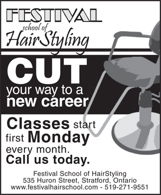 Festival School Of Hairstyling (519-271-9551) - Display Ad - CUT your way to a new career start Classes first Monday every month. Call us today. Festival School of HairStyling 535 Huron Street, Stratford, Ontario www.festivalhairschool.com - 519-271-9551