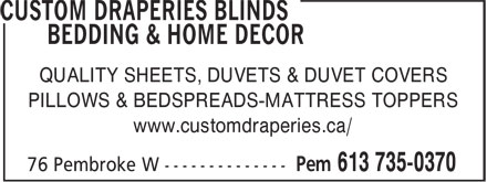 Custom Draperies (613-735-0370) - Annonce illustrée - QUALITY SHEETS, DUVETS & DUVET COVERS PILLOWS & BEDSPREADS-MATTRESS TOPPERS www.customdraperies.ca/