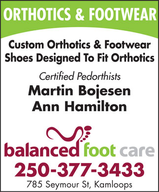 Balanced Foot Care Ltd (250-377-3433) - Annonce illustrée - ORTHOTICS & FOOTWEAR Custom Orthotics & Footwear Shoes Designed To Fit Orthotics Certified Pedorthists Martin Bojesen Ann Hamilton 250-377-3433 785 Seymour St, Kamloops