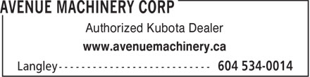Avenue Machinery Corp (604-534-0014) - Annonce illustrée - Authorized Kubota Dealer www.avenuemachinery.ca Authorized Kubota Dealer www.avenuemachinery.ca