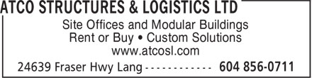 ATCO Structures & Logistics Ltd (604-856-0711) - Annonce illustrée - Site Offices and Modular Buildings Rent or Buy • Custom Solutions www.atcosl.com  Site Offices and Modular Buildings Rent or Buy • Custom Solutions www.atcosl.com