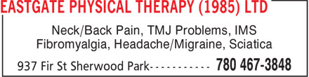 Eastgate Physical Therapy (1985) Ltd (780-410-6128) - Display Ad - Neck/Back Pain, TMJ Problems, IMS Fibromyalgia, Headache/Migraine, Sciatica