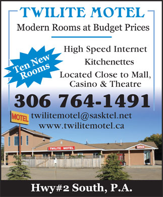 Twilite Motel (306-764-1491) - Display Ad - High Speed Internet Kitchenettes Located Close to Mall, Casino & Theatre 306 764-1491 twilitemotel sasktel.net www.twilitemotel.ca