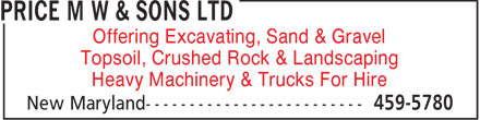 Price M W & Sons Ltd (506-459-5780) - Display Ad - Offering Excavating, Sand & Gravel Topsoil, Crushed Rock & Landscaping Heavy Machinery & Trucks For Hire  Offering Excavating, Sand & Gravel Topsoil, Crushed Rock & Landscaping Heavy Machinery & Trucks For Hire