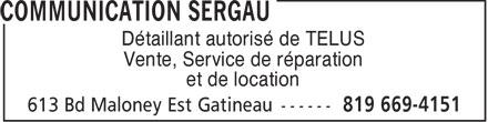 Communication Sergau (819-669-4151) - Annonce illustrée======= - Détaillant autorisé de TELUS Vente, Service de réparation et de location