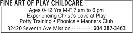 Fine Art of Play Childcare (604-287-3463) - Annonce illustrée - Ages 0-12 Yrs M-F 7 am to 6 pm Experiencing Christ's Love at Play Potty Training ¿ Phonics ¿ Manners Club