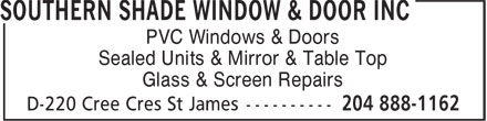 Southern Shade Window & Door Inc (204-888-1162) - Display Ad - PVC Windows & Doors Sealed Units & Mirror & Table Top Glass & Screen Repairs PVC Windows & Doors Sealed Units & Mirror & Table Top Glass & Screen Repairs