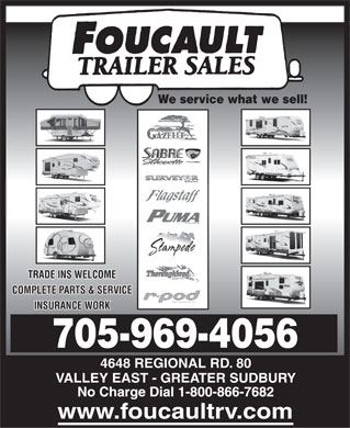 Foucault Trailer Sales (705-969-4056) - Display Ad - TRADE INS WELCOME COMPLETE PARTS & SERVICE INSURANCE WORK 705-969-4056 4648 REGIONAL RD. 80 VALLEY EAST - GREATER SUDBURY www.foucaultrv.com