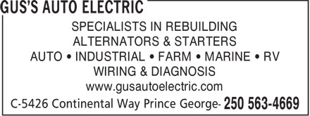 Gus's Auto Electric (250-563-4669) - Display Ad - SPECIALISTS IN REBUILDING ALTERNATORS & STARTERS AUTO   INDUSTRIAL   FARM   MARINE   RV WIRING & DIAGNOSIS www.gusautoelectric.com