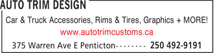 Auto Trim Design (250-492-9191) - Display Ad - Car & Truck Accessories, Rims & Tires, Graphics + MORE! www.autotrimcustoms.ca Car & Truck Accessories, Rims & Tires, Graphics + MORE! www.autotrimcustoms.ca