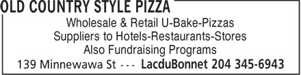 Old Country Style Pizza (204-345-6943) - Annonce illustrée - Wholesale & Retail U-Bake-Pizzas Suppliers to Hotels-Restaurants-Stores Also Fundraising Programs