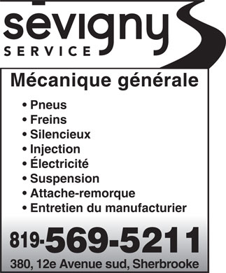 Sevigny Service Inc (819-569-5211) - Annonce illustrée - Mécanique générale Pneus Freins Silencieux Injection Électricité Suspension Attache-remorque Entretien du manufacturier 819- 569-5211 380, 12e Avenue sud, Sherbrooke