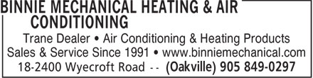 Binnie Mechanical Heating & Air Conditioning (905-849-0297) - Annonce illustrée - Trane Dealer   Air Conditioning & Heating Products Sales & Service Since 1991   www.binniemechanical.com