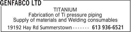 Genfabco Ltd (613-936-6521) - Annonce illustrée - TITANIUM Fabrication of Ti pressure piping Supply of materials and Welding consumables  TITANIUM Fabrication of Ti pressure piping Supply of materials and Welding consumables