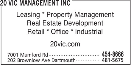 20 Vic Management Inc (902-454-8666) - Annonce illustr&eacute;e - Leasing * Property Management Real Estate Development Retail * Office * Industrial 20vic.com 454-8666 481-5675