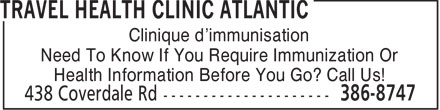 Travel Health Clinic Atlantic (506-386-8747) - Annonce illustrée - Clinique d'immunisation Need To Know If You Require Immunization Or Health Information Before You Go? Call Us!  Clinique d'immunisation Need To Know If You Require Immunization Or Health Information Before You Go? Call Us!
