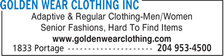 Golden Wear Clothing Inc (204-953-4500) - Annonce illustrée - Adaptive & Regular Clothing-Men/Women Senior Fashions, Hard To Find Items www.goldenwearclothing.com  Adaptive & Regular Clothing-Men/Women Senior Fashions, Hard To Find Items www.goldenwearclothing.com