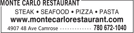 Monte Carlo Restaurant (780-672-1040) - Display Ad - STEAK • SEAFOOD • PIZZA • PASTA www.montecarlorestaurant.com