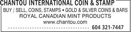 Chantou International Coin & Stamp (604-321-7447) - Annonce illustrée - BUY / SELL, COINS, STAMPS • GOLD & SILVER COINS & BARS ROYAL CANADIAN MINT PRODUCTS www.chantou.com  BUY / SELL, COINS, STAMPS • GOLD & SILVER COINS & BARS ROYAL CANADIAN MINT PRODUCTS www.chantou.com  BUY / SELL, COINS, STAMPS • GOLD & SILVER COINS & BARS ROYAL CANADIAN MINT PRODUCTS www.chantou.com  BUY / SELL, COINS, STAMPS • GOLD & SILVER COINS & BARS ROYAL CANADIAN MINT PRODUCTS www.chantou.com  BUY / SELL, COINS, STAMPS • GOLD & SILVER COINS & BARS ROYAL CANADIAN MINT PRODUCTS www.chantou.com