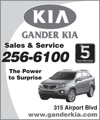 Gander KIA (709-256-6100) - Annonce illustrée - GANDER KIA Sales & Service 256-6100 The Power to Surprise 315 Airport Blvd www.ganderkia.com