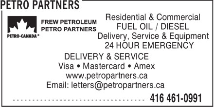 Petro Partners (416-461-0991) - Display Ad - Residential & Commercial FUEL OIL / DIESEL Delivery, Service & Equipment 24 HOUR EMERGENCY DELIVERY & SERVICE Visa ¿ Mastercard ¿ Amex www.petropartners.ca