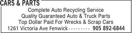 Cars & Parts (905-892-6844) - Annonce illustrée - Quality Guaranteed Auto & Truck Parts Top Dollar Paid For Wrecks & Scrap Cars Complete Auto Recycling Service