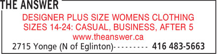 The Answer (416-483-5663) - Annonce illustrée - DESIGNER PLUS SIZE WOMENS CLOTHING SIZES 14-24: CASUAL, BUSINESS, AFTER 5 www.theanswer.ca  DESIGNER PLUS SIZE WOMENS CLOTHING SIZES 14-24: CASUAL, BUSINESS, AFTER 5 www.theanswer.ca