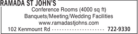 Ramada Hotel (1-866-250-2275) - Display Ad - Conference Rooms (4000 sq ft) Banquets/Meeting/Wedding Facilities www.ramadastjohns.com  Conference Rooms (4000 sq ft) Banquets/Meeting/Wedding Facilities www.ramadastjohns.com