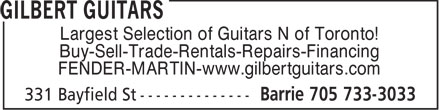 Gilbert Guitars (705-733-3033) - Display Ad - Largest Selection of Guitars N of Toronto! Buy-Sell-Trade-Rentals-Repairs-Financing FENDER-MARTIN-www.gilbertguitars.com  Largest Selection of Guitars N of Toronto! Buy-Sell-Trade-Rentals-Repairs-Financing FENDER-MARTIN-www.gilbertguitars.com
