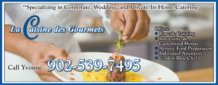 Cuisine Des Gourmets (902-539-7495) - Annonce illustrée - Specializing in Corporate, Wedding, and Private In-Home Catering  Specializing in Corporate, Wedding, and Private In-Home Catering Call YvonneCall Yvonne 902-539-7495