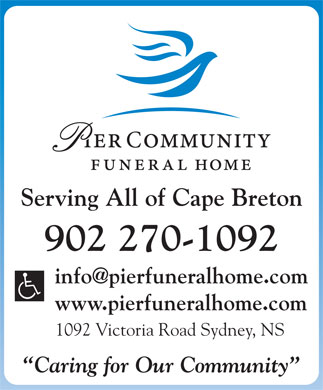 Pier Community Funeral Home (902-270-1092) - Annonce illustrée - 902 270-1092 Serving All of Cape Breton www.pierfuneralhome.com 1092 Victoria Road Sydney, NS Caring for Our Community Serving All of Cape Breton 902 270-1092 www.pierfuneralhome.com 1092 Victoria Road Sydney, NS Caring for Our Community