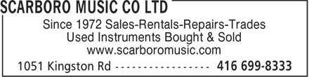 Scarboro Music Co Ltd (416-699-8333) - Annonce illustrée - Since 1972 Sales-Rentals-Repairs-Trades Used Instruments Bought & Sold www.scarboromusic.com