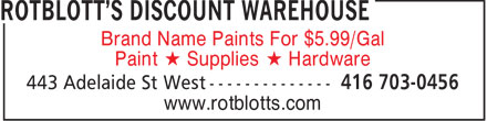 Rotblott's Discount Warehouse (647-496-6856) - Annonce illustrée - Brand Name Paints For $5.99/Gal Paint * Supplies * Hardware www.rotblotts.com