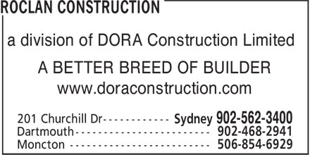 ROCLAN Construction (902-562-3400) - Annonce illustrée - a division of DORA Construction Limited A BETTER BREED OF BUILDER www.doraconstruction.com a division of DORA Construction Limited A BETTER BREED OF BUILDER www.doraconstruction.com