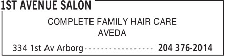 1st Avenue Salon (204-376-2014) - Display Ad - COMPLETE FAMILY HAIR CARE AVEDA  COMPLETE FAMILY HAIR CARE AVEDA