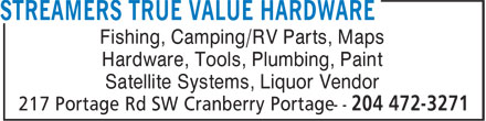 Streamers True Value Hardware (204-472-3271) - Display Ad - Fishing, Camping/RV Parts, Maps Hardware, Tools, Plumbing, Paint Satellite Systems, Liquor Vendor