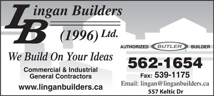 Lingan Builders (1996) Ltd (902-562-1654) - Display Ad - We Build On Your Ideas Commercial & Industrial General Contractors www.linganbuilders.ca 557 Keltic Dr