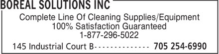 Boreal Solutions Inc (705-254-6990) - Annonce illustrée - Complete Line Of Cleaning Supplies/Equipment 100% Satisfaction Guaranteed 1-877-296-5022  Complete Line Of Cleaning Supplies/Equipment 100% Satisfaction Guaranteed 1-877-296-5022