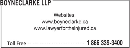 BOYNECLARKE LLP (1-866-339-3400) - Annonce illustrée - Websites: www.boyneclarke.ca www.lawyerfortheinjured.ca  Websites: www.boyneclarke.ca www.lawyerfortheinjured.ca