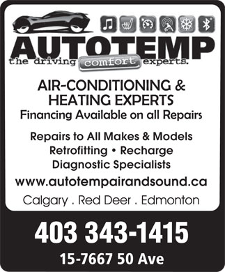 Autotemp Air & Sound (403-343-1415) - Display Ad - Retrofitting   Recharge Diagnostic Specialists www.autotempairandsound.ca 403 343-1415 15-7667 50 Ave Repairs to All Makes & Models
