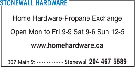 Stonewall Hardware (204-467-5589) - Annonce illustrée - Home Hardware-Propane Exchange Open Mon to Fri 9-9 Sat 9-6 Sun 12-5 www.homehardware.ca